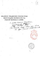 Ioannis Francisci Poggii Florentini De potestate Papae et Concilii liber