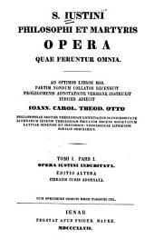 S. Iustini philosophii et martyris opera quae feruntur omnia: pars l-2. Opera indubitata. Cum specimine Codicis regii parisini CDL