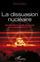 La dissuasion nucléaire : Les terrifiants outils de la paix