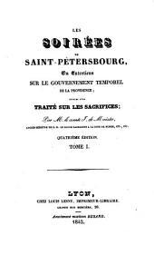 Les soirées de Saint-Pétersbourg ou Entretiens sur le gouvernement temporel de la providence: suivies d'un traité sur les sacrifices, Volume1