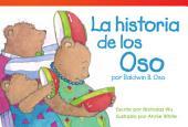 La historia de los Oso por Baldwin B. Oso (The Bears' Story by Baldwin B. Bear)