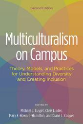 Multiculturalism on Campus: Theory, Models, and Practices for Understanding Diversity and Creating Inclusion, Edition 2