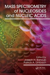 Mass Spectrometry of Nucleosides and Nucleic Acids