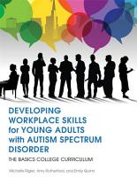 Developing Workplace Skills for Young Adults with Autism Spectrum Disorder PDF