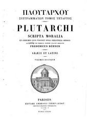 Ploutarchos Syngrammatōn tomos 1-[5]: (1877) Ploutarchou Syngrammatōn tomos 4.