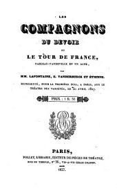Les compagnons du devoir, ou le Tour de France. Tableau-Vaudeville en 1 acte
