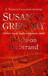 Blood On The Strand: Chaloner's Second Exploit in Restoration London