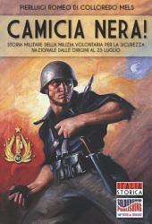 Camicia Nera!: Storia militare della Milizia Volontaria per la Sicurezza Nazionale dalle origini al 25 luglio