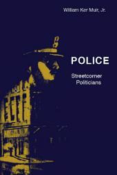 Police: Streetcorner Politicians