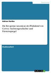 Die Res gestae saxonicae des Widukind von Corvey: Sachsengeschichte und Fürstenspiegel