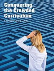 Conquering the Crowded Curriculum PDF