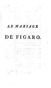 La folle journée; ou, Le mariage de Figaro: Comédie en cinq actes, en prose