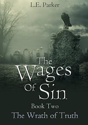 The Wages Of Sin  Book Two  The Wrath of Truth