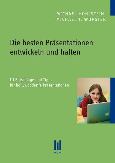 Die besten Pr  sentationen entwickeln und halten PDF