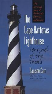 The Cape Hatteras Lighthouse: Sentinel of the Shoals, Edition 2