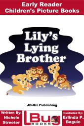 Lily's Lying Brother - Early Reader - Children's Picture Books