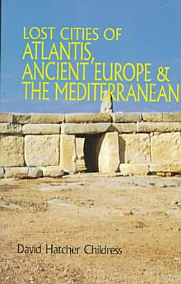 Lost Cities of Atlantis  Ancient Europe   the Mediterranean PDF