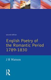 English Poetry of the Romantic Period 1789-1830: Edition 2
