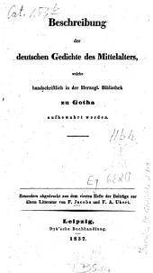 Beschreibung der deutschen Gedichte des Mittelalters, welche handschriftlich in der Herzogl. Bibliothek zu Gotha aufbewahrt werden
