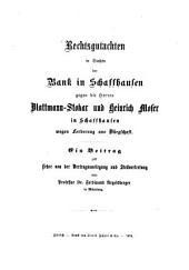 Rechtsgutachten in Sachen der Bank in Schaffhausen gegen die Herren Blattmann-Stokar und Heinrich Moser in Schaffhausen wegen Forderung aus Bürgschaft