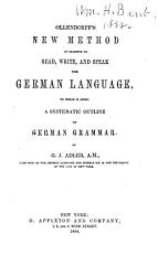 New Method of Learning to Read  Write  and Speak the German Language PDF