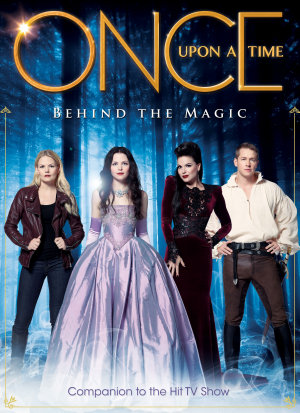 Once Upon A Time  Behind the Magic   Companion to the Hit TV Show PDF