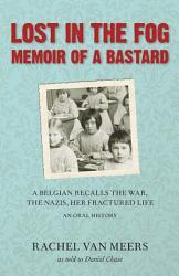 Lost In The Fog Memoir Of A Bastard Book PDF