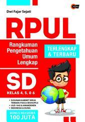 RPUL: Rangkuman Pengetahuan Umum Lengkap SD Kelas 4, 5, & 6