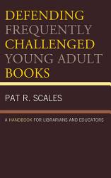 Defending Frequently Challenged Young Adult Books PDF