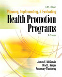 Planning  Implementing  and Evaluating Health Promotion Programs Book