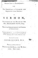 Human Life a Pilgrimage  or the Christian a stranger and sojourner upon earth  a sermon  on Ps  xxxix  12   occasioned by the death of the Hon  R  Penn  Esq   one of the Proprietors of the Province of Pennsylvania  etc PDF