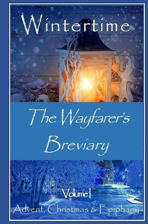 The Wayfarer s Breviary   Wintertime PDF
