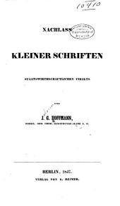 Nachlass kleiner Schriften staatswirtschaftlichen Inhalts: Band 1