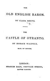 The Old English Baron. By Clara Reeve. The Castle of Otranto. By Horace Walpole