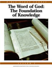 Bible Study Course: Lesson 2 - The Word of God: The Foundation of Knowledge