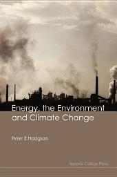 Energy, the Environment and Climate Change