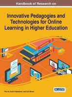 Handbook of Research on Innovative Pedagogies and Technologies for Online Learning in Higher Education PDF