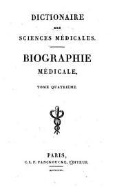 Dictionaire des sciences médicales: Biographie médicale ...