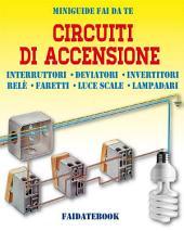 Circuiti di accensione: Interruttori - Deviatori - Invertitori - Relè - Faretti - Luce scale - Lampadari