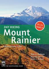Day Hiking Mount Rainier: National Park Trails