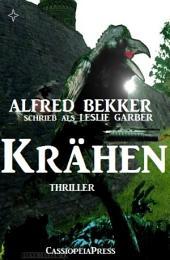 Alfred Bekker schrieb als Leslie Garber - Krähen: Thriller: Unheimlicher Roman
