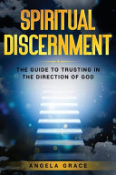 Spiritual Discernment  the Guide to Trusting in the Direction of God