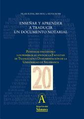 Enseñar y aprender a traducir un documento notarial: EN Puntos de encuentro: los primeros 20 años de la Facultad de Traducción y Documentación de la Universidad de Salamanca