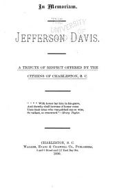 In Memoriam : Jefferson Davis : a Tribute of Respect Offered by the Citizens of Charleston, S. C.