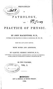 Principles of Pathology, and Practice of Physic: Volume 1