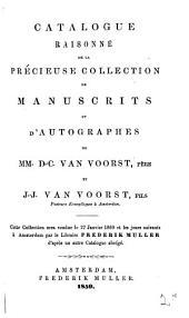 Catalogue raisonné de la précieuse collection de manuscrits et d'autographes de mm. D.-C. van Voorst et J.-J. van Voorst. Cette collection sera vendue le 27 jan. 1860 et les jours suivants par F. Muller. [2 other copies of pp.133-224].
