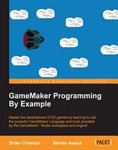 GameMaker Programming By Example