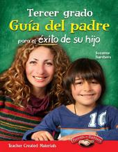 Tercer grado Guía del padre para el éxito de su hijo (Third Grade Parent Guide for Your Ch