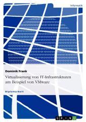 Virtualisierung von IT-Infrastrukturen am Beispiel von VMware