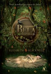 Enquanto Bela dormia: Você acredita em contos de fadas?